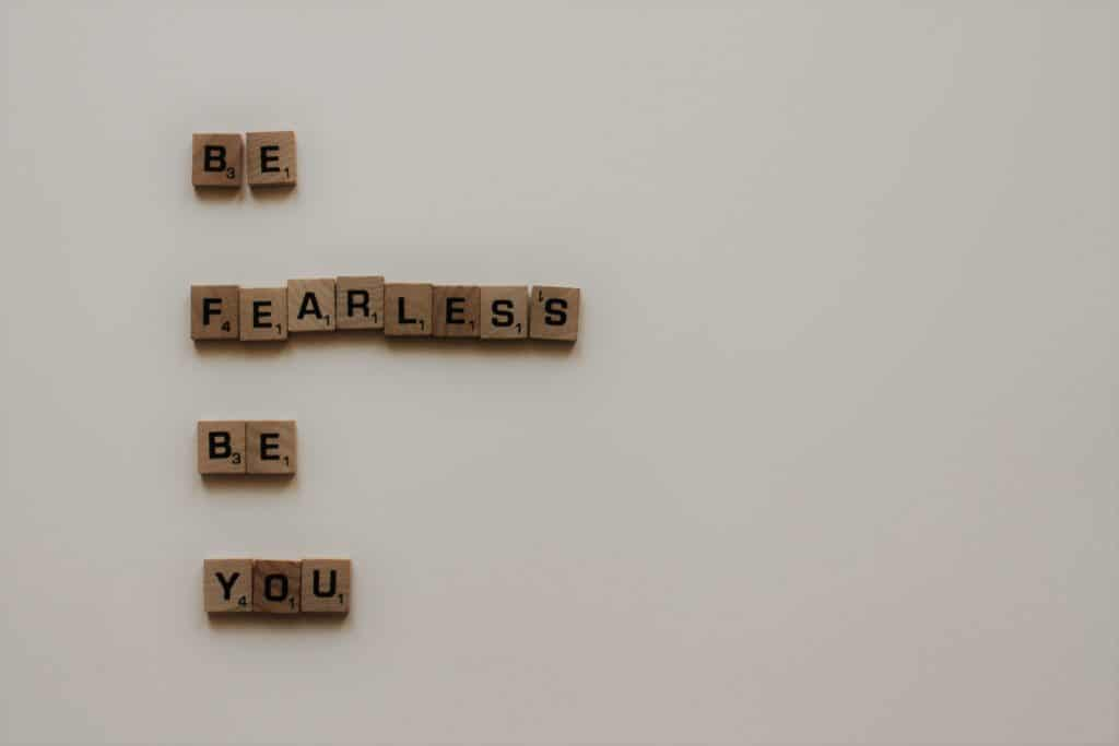 """A photo of scrabble letters that say """"Be Fearless, Be you"""""""