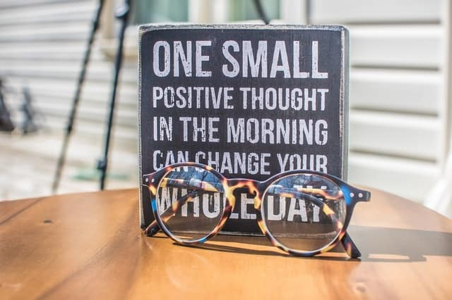 "An Image of a sign that says ""One small positive thought in the morning can change your whole day"""